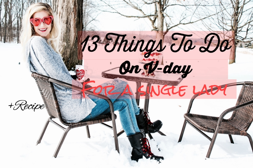 13 Things to do on VDAY for a Single lady +Recipe