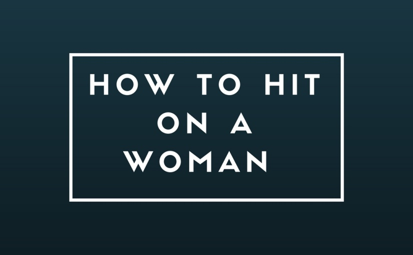 How to Hit on a woman (and succeed)