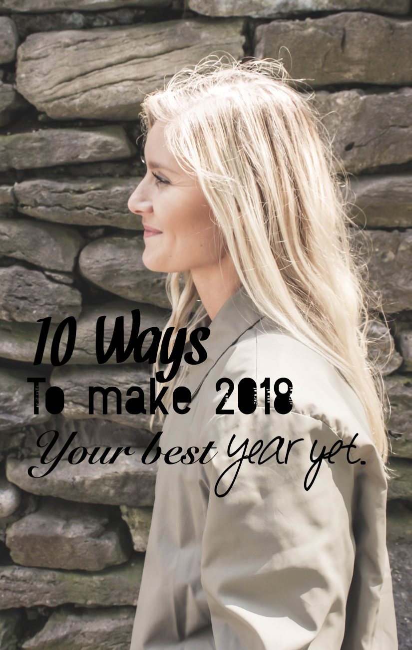 10 Ways to Make 2018 Your Best Year Yet
